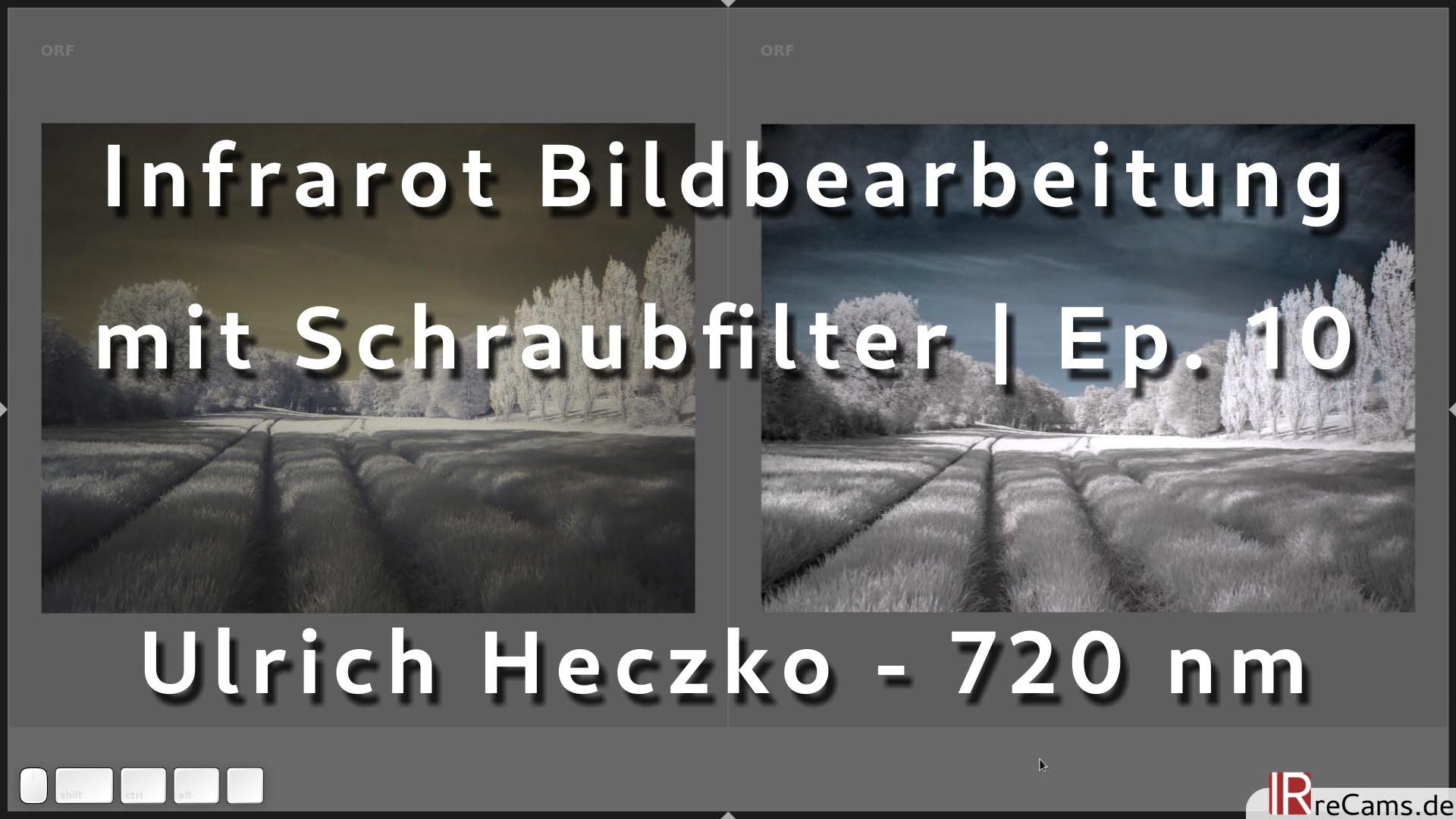 Infrarot Bildbearbeitung - Infrarot Schraubfilter | Ep. 10