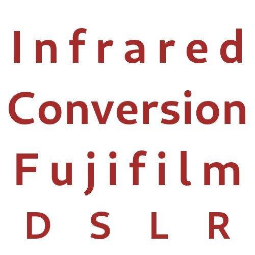 Infrared Conversion Fujifilm DSLR Cameras
