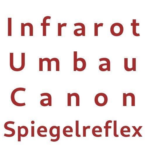 Infrarot Umbau Service Canon Spiegelreflex