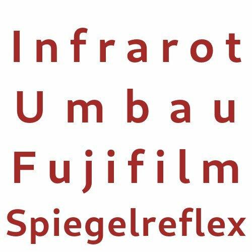 Infrarot Umbau Service Fujifilm Spiegelreflex