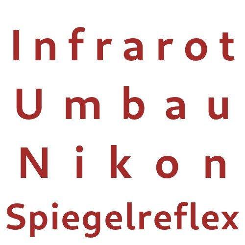Infrarot Umbau Service Nikon Spiegelreflex