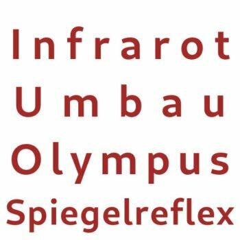 Infrarot Umbau Service Olympus Spiegelreflex