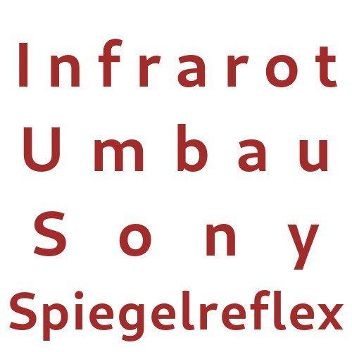 Infrarot Umbau Service Sony Spiegelreflex