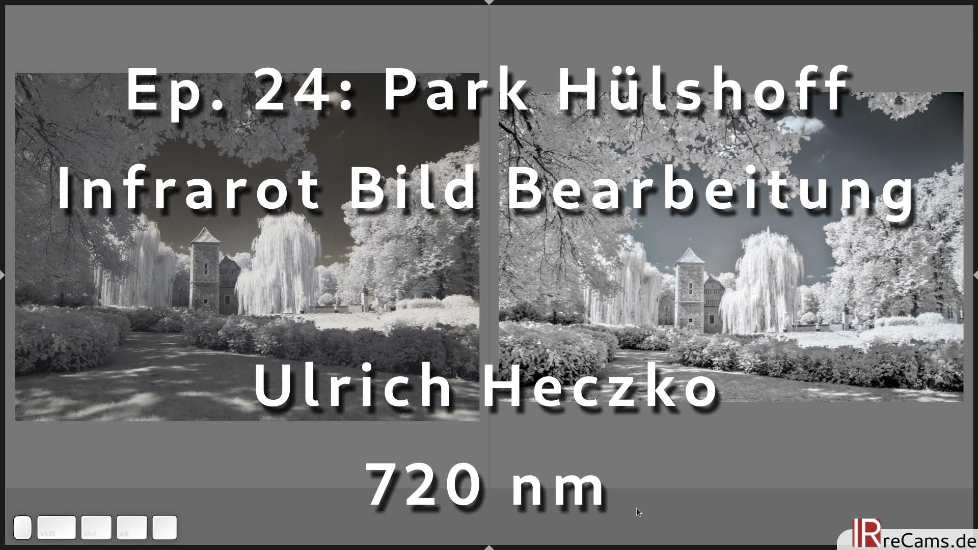 Ep. 24: Park Hülshoff | Infrarot Foto Bearbeitung