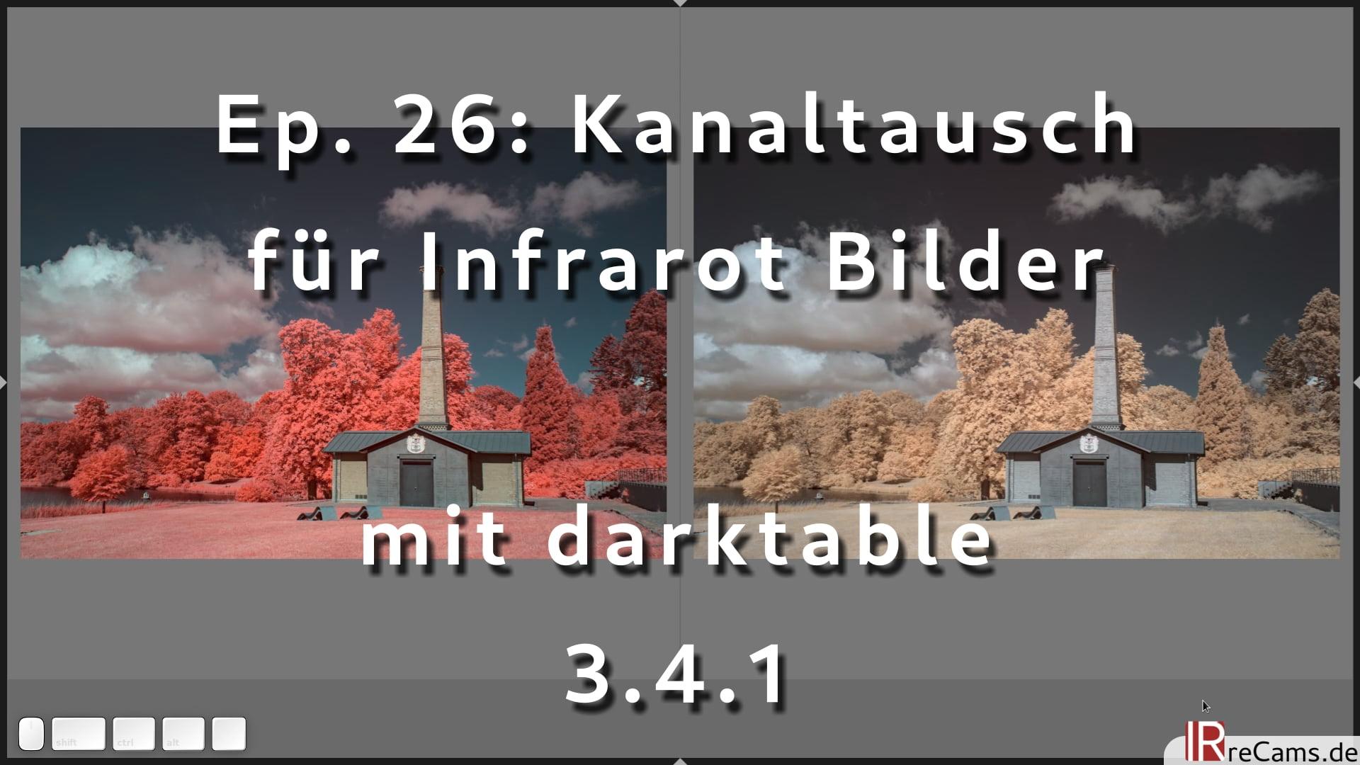 Ep. 26: Kanaltausch für Infrarot Bilder mit darktable 3.4.1 und dem Modul Farbkalibrierung