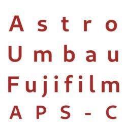 Astro Umbau Fujifilm APS-C
