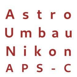 Astro Umbau Nikon APS-C