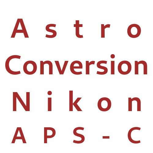 Astro Conversion Nikon APS-C