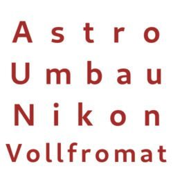 Astro Umbau Nikon Vollformat