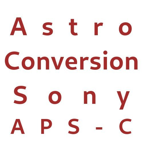 Astro Conversion Sony APS-C