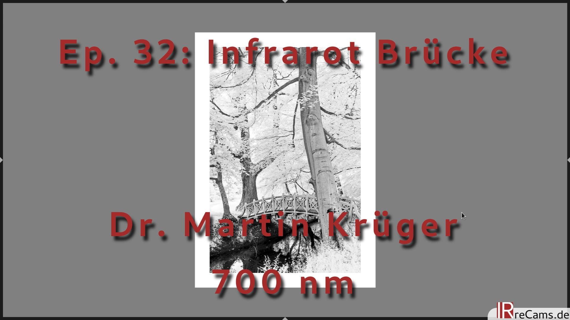 Ep. 32: Infrarot Brücke als Schwarz-Weiß Bild bearbeiten - 700 nm